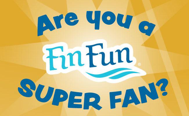Are You A Fin Fun Super Fan?