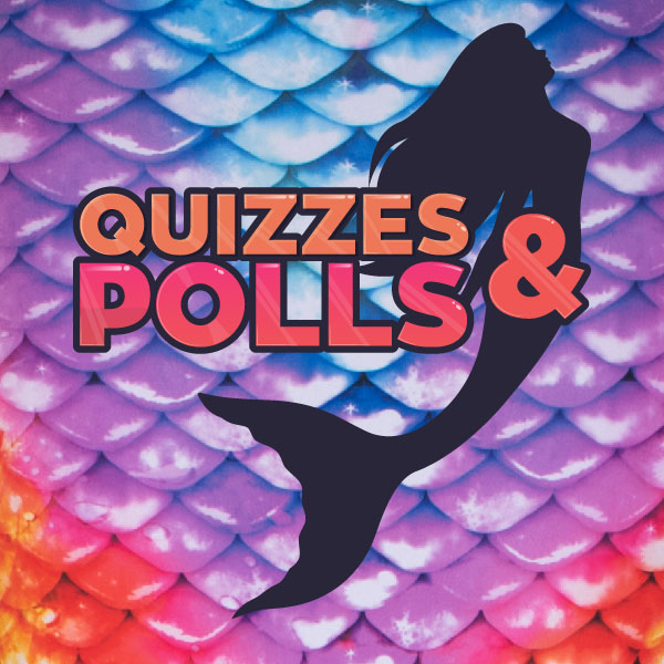 Mermaid Quizzes and Mermaid Polls