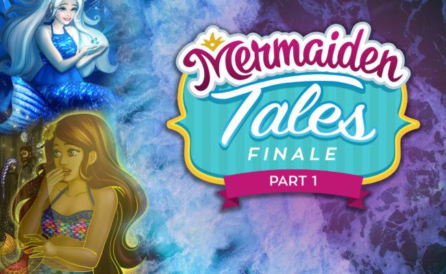 Mermaiden Tales Finale Part I